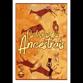 OS LIVROS DOS ANCESTRAIS DE ANTÓNIO GONÇALVES