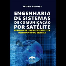 ENGENHARIA DE SISTEMAS DE COMUNICAÇÃO POR SATÉLITE  DE ANTÓNIO MADALENA