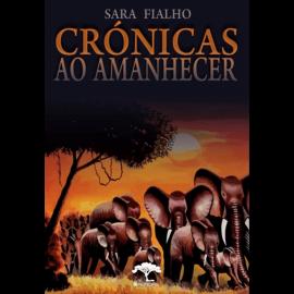 CRÓNICAS AO AMANHECER DE SARA FIALHO
