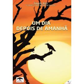 UM DIA DEPOIS DE AMANHÃ DE ÂNGELO REIS
