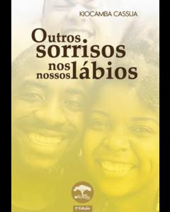 OUTROS SORRISOS NOS NOSSOS LÁBIOS DE KIOCAMBA CASSUA